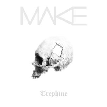 MΛKE - Trephine