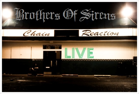 The Brothers of Sirens - Live @ Chain Reaction