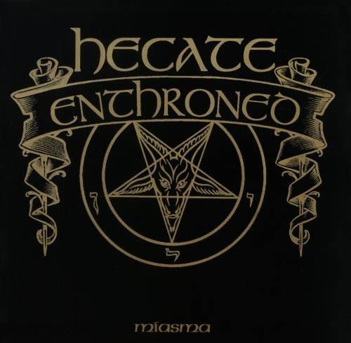 Hecate Enthroned - Miasma