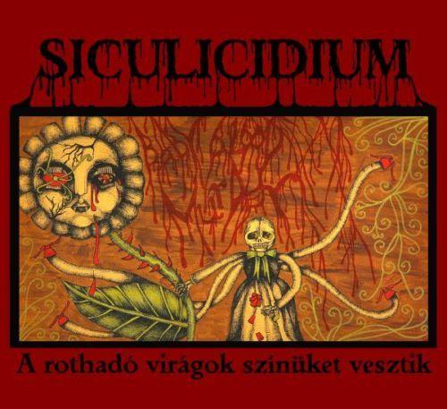 Siculicidium - A rothadó virágok színüket vesztik
