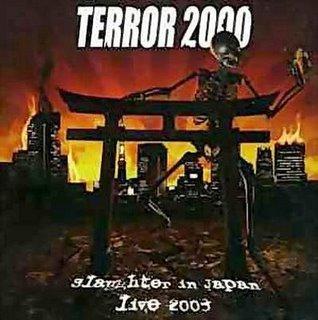 Terror 2000 - Slaughter in Japan - Live 2003