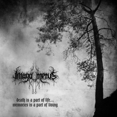 Imago Metus - Death Is a Part of Life... Memories Is a Part of Living