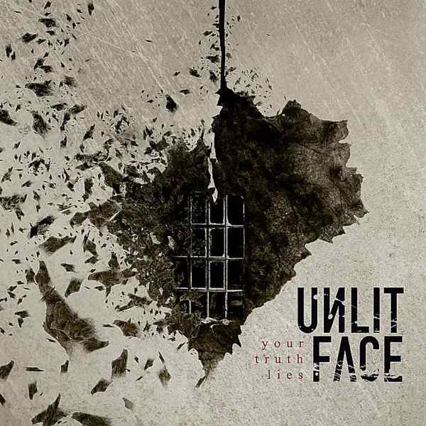 Unlit Face - Your Truth LIes
