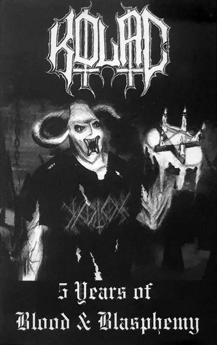 Kolac - 5 Years of Blood & Blasphemy