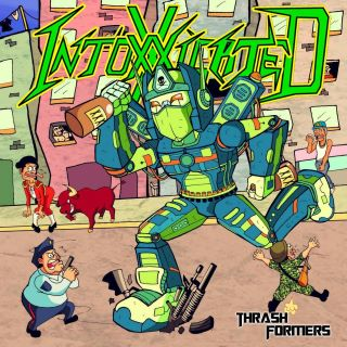 Intoxxxicated - Thrashformers