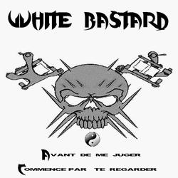White Bastard - Avant de me juger....