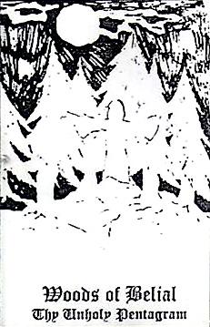 Woods of Belial - Thy Unholy Pentagram