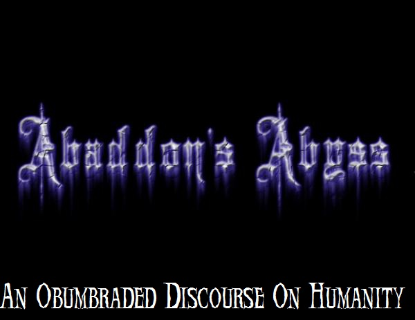 Abaddon's Abyss - An Obumbraded Discourse on Humanity