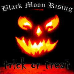 Black Moon Rising - Trick or Treat: The Lost Sessions