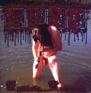 Lust - Annihilation...Resurrection