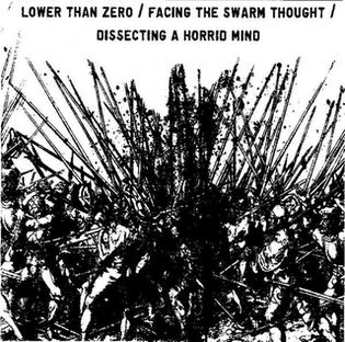Lower Than Zero / Facing the Swarm Thought / Dissecting a Horrid Mind - Three Ways of Pain