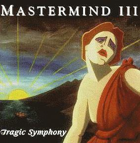 Mastermind - III - Tragic Symphony