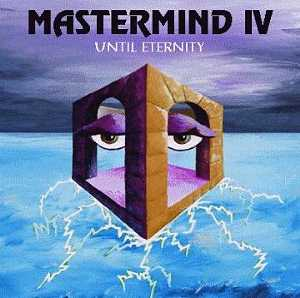 Mastermind - IV - Until Eternity