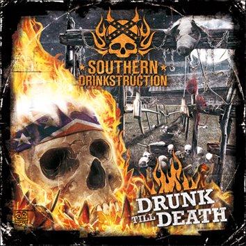 Southern Drinkstruction - Drunk till Death