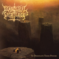 Diabolical Sacrilege - To Dominate Their Psyche