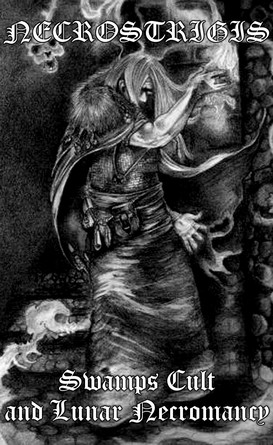 Necrostrigis - Swamps Cult and Lunar Necromancy