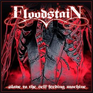 Floodstain - Slave to the Self Feeding Machine