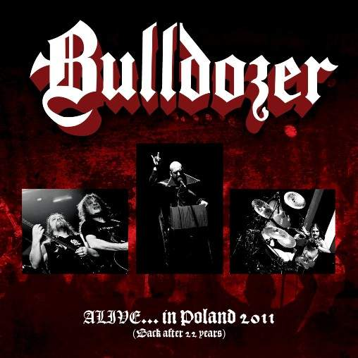 Bulldozer - Alive... in Poland 2011 (Back After 22 Years)