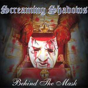Screaming Shadows - Behind the Mask