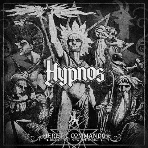 Hypnos - Heretic Commando – Rise of the New Antikrist