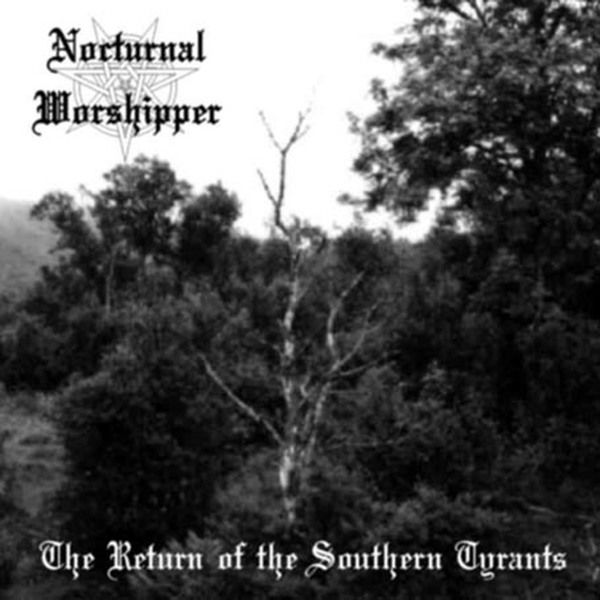 Nocturnal Worshipper - The Return of the Southern Tyrants