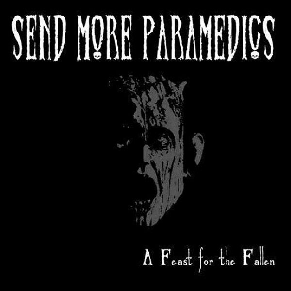 Send More Paramedics - A Feast for the Fallen