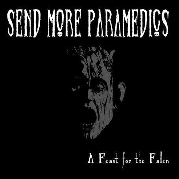 Send More Paramedics - A Feast for the Fallen