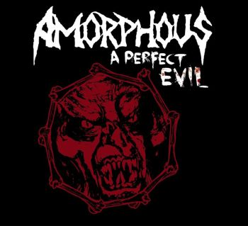 Amorphous - A Perfect Evil