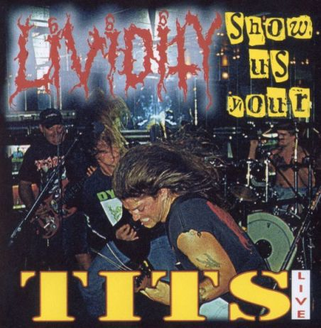 LIVIDITY - Show Us Your Tits [1999] Live