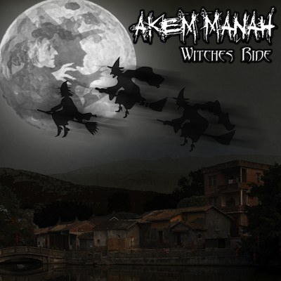 Akem Manah - Witches Ride