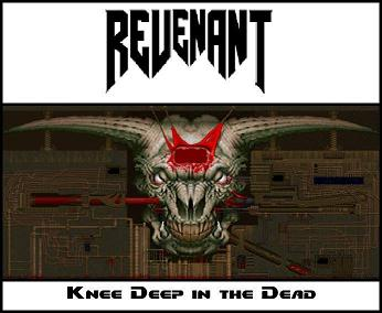 Revenant - Knee Deep in the Dead