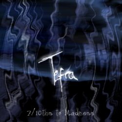 Tefra - 7/10ths to Madness