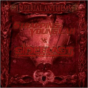 Strapping Young Lad / Sideblast - Imperial Anthems No. 9
