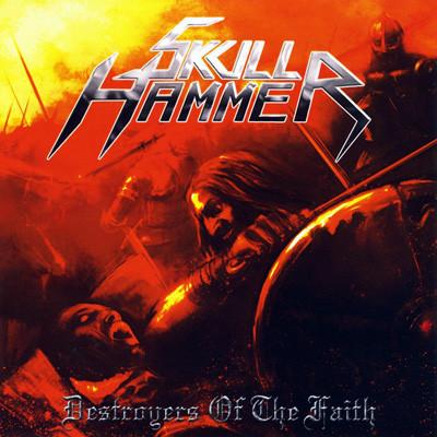 Skull Hammer - Destroyers of the Faith