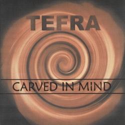 Tefra - Carved in Mind