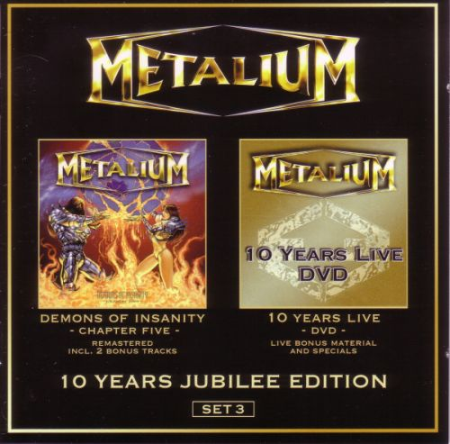 Metalium - 10 Years Jubilee Edition - Set 3: Demons of Insanity - Chapter Five  / 10 Years Live