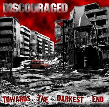 Discouraged - Towards the Darkest End