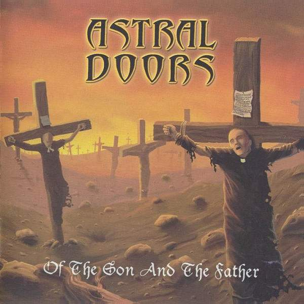 Astral Doors - Of the Son and the Father & Astral Doors - Of the Son and the Father - Reviews - Encyclopaedia ... pezcame.com