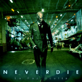 Neverdie - La Faz Oculta