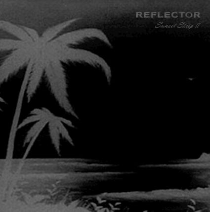 Reflector - Sunset Strip II / Gehirnwindungsmassenschlamm