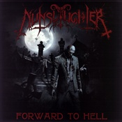 Nunslaughter - Forward to Hell