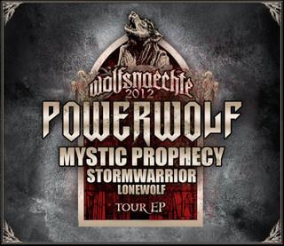 Stormwarrior / Lonewolf / Mystic Prophecy / Powerwolf - Wolfsnaechte 2012 Tour EP