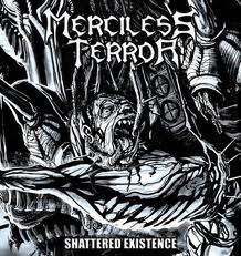 Merciless Terror - Shattered Existence