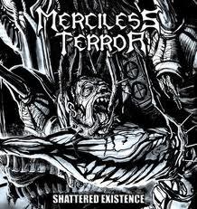 Merciless Terror - Shattered Existence