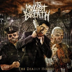 To My Last Breath - The Deadly Horde