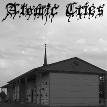 Atomic Cries - For Those Who Came Before Us