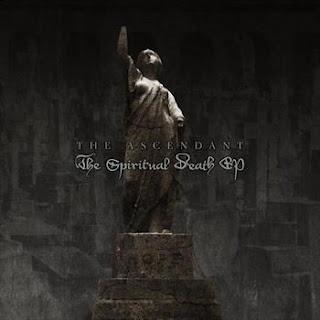 The Ascendant - The Spiritual Death EP