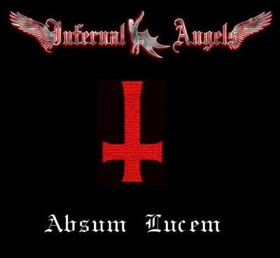 Infernal Angels - Absum Lucem