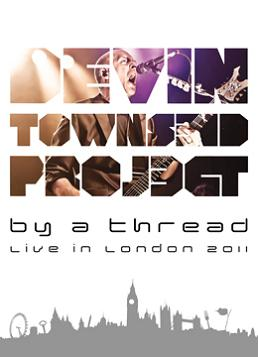 Devin Townsend Project - By a Thread: Live in London 2011