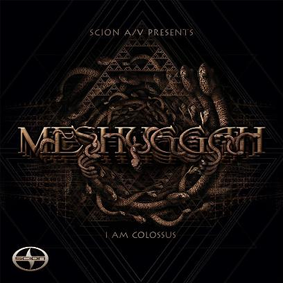 Meshuggah - I Am Colossus